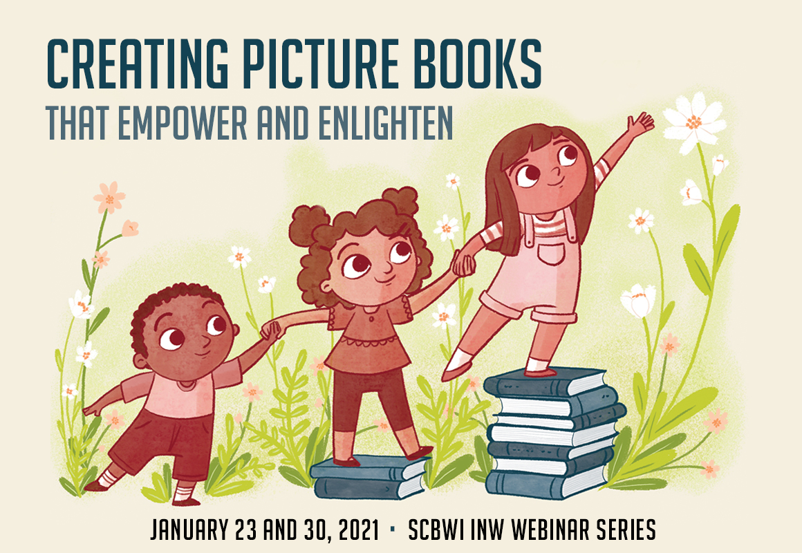 Registration opens on or before November 10, 2020. If you're not a member of the Inland NW SCBWI, but you'd like to be notified when registration opens, just send us an email. We'll add you to our PB Series email list and keep you posted!  Thanks for visiting!
